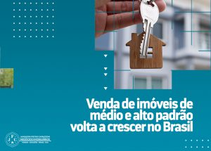 Venda de imóveis de médio e alto padrão volta a crescer no Brasil