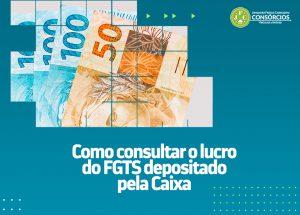 Como consultar e sacar o depósito do lucro do FGTS